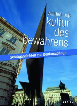 Kultur des Bewahrens von Lipp,  Wilfried