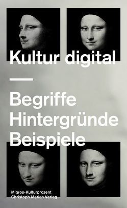 Kultur digital von Graber,  Hedy, Haber,  Peter, Landwehr,  Dominik, Rosiny,  Claudia, Sellier,  Veronika