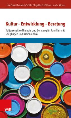 Kultur – Entwicklung – Beratung von Borke,  Jörn, Kärtner,  Joscha, Schiller,  Eva-Maria, Schöllhorn,  Angelika, Ziegenhain,  Ute