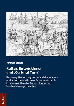 """Kultur, Entwicklung und """"Cultural Turn"""" von Ehlers,  Torben"""