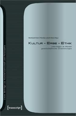 Kultur – Erbe – Ethik von Kren,  Reinhard, Leisch-Kiesl,  Monika