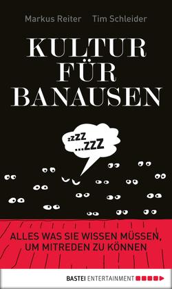 Kultur für Banausen von Reiter,  Markus, Schleider,  Tim, Volkmann,  Andree