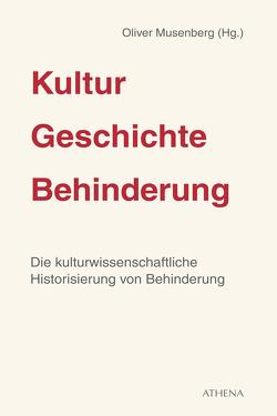 Kultur – Geschichte – Behinderung von Musenberg,  Oliver