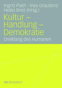Kultur – Handlung – Demokratie von Breit,  Heiko, Graudenz,  Ines, Plath,  Ingrid