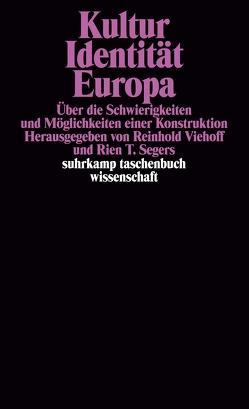 Kultur Identität Europa von Segers,  Rien T., Viehoff,  Reinhold