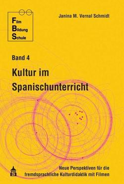 Kultur im Spanischunterricht von Vernal Schmidt,  Janina M.