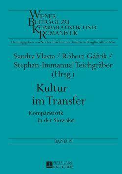 Kultur im Transfer von Gáfrik,  Róbert, Teichgräber,  Stephan-Immanuel, Vlasta,  Sandra