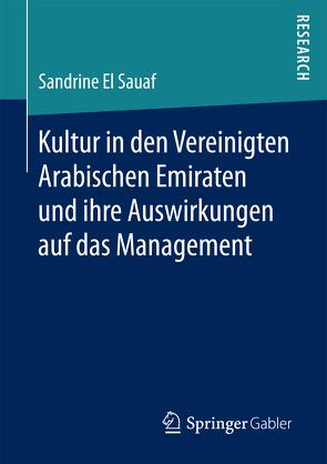 Kultur in den Vereinigten Arabischen Emiraten und ihre Auswirkungen auf das Management von Sauaf,  Sandrine El