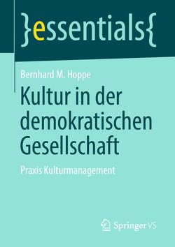 Kultur in der demokratischen Gesellschaft von Hoppe,  Bernhard M.