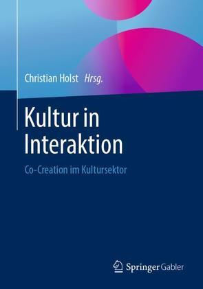 Kultur in Interaktion von Holst,  Christian