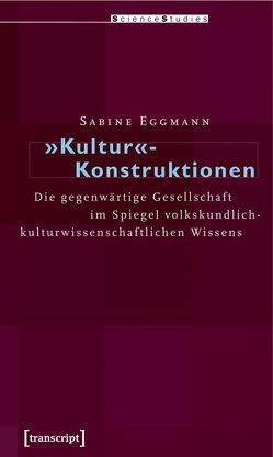 »Kultur«-Konstruktionen von Eggmann,  Sabine
