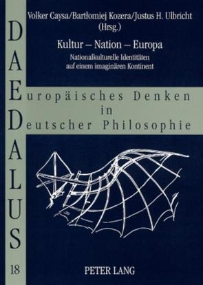 Kultur – Nation – Europa von Caysa,  Volker, Kozera,  Bartlomiej, Ulbricht,  Justus H
