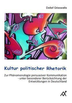 Kultur politischer Rhetorik von Grieswelle,  Detlef
