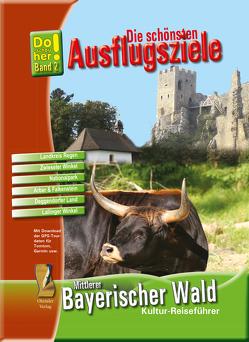 Kultur-Reiseführer Mittlerer Bayerischer Wald von Schopf,  Hans