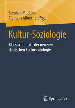 Kultur-Soziologie von Albrecht,  Clemens, Moebius,  Stephan