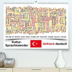 Kultur-Sprachkalender Türkisch-Deutsch (Premium, hochwertiger DIN A2 Wandkalender 2021, Kunstdruck in Hochglanz) von Liepke,  Claus