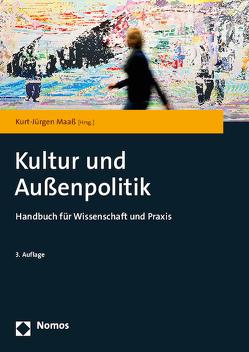 Kultur und Außenpolitik von Maaß,  Kurt-Jürgen
