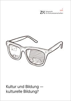 Kultur und Bildung – kulturelle Bildung? von Althans,  Birgit, Audehm,  Kathrin
