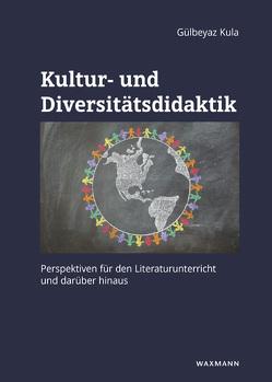 Kultur- und Diversitätsdidaktik von Kula,  Gülbeyaz