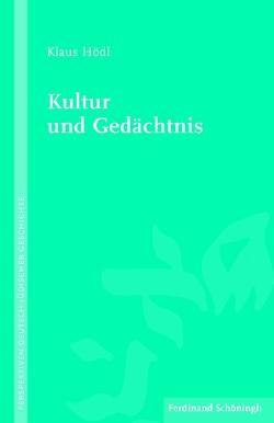 Kultur und Gedächtnis von Hödl,  Klaus