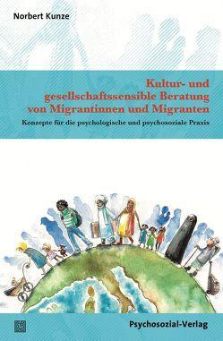 Kultur- und gesellschaftssensible Beratung von Migrantinnen und Migranten von Kunze,  Norbert