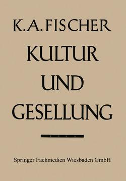 Kultur und Gesellung von Fischer,  Karl Anton
