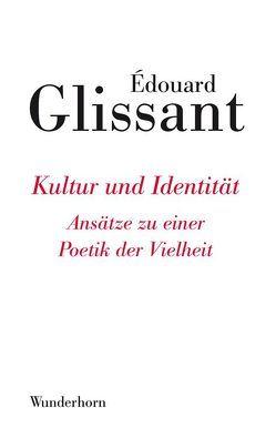Kultur und Identität von Glissant,  Edouard, Thill,  Beate