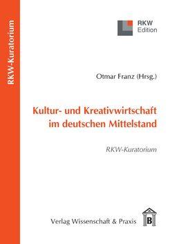 Kultur- und Kreativwirtschaft im deutschen Mittelstand von Franz,  Otmar