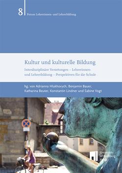 Kultur und kulturelle Bildung von Bauer,  Benjamin, Beuter,  Katharina, Hlukhovych,  Adrianna, Lindner,  Konstantin, Vogt,  Sabine