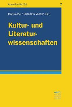 Kultur- und Literaturwissenschaften von Roche,  Jörg, Venohr,  Elisabeth