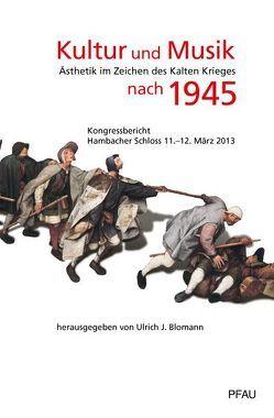 Kultur und Musik nach 1945 von Blomann,  Ulrich J.