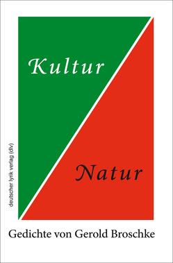 Kultur und Natur von Broschke,  Gerold