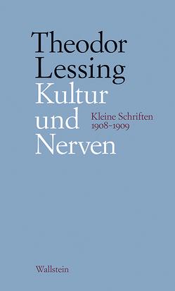 Kultur und Nerven von Lessing,  Theodor, Marwedel,  Rainer