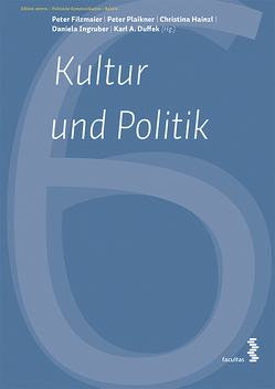Kultur und Politik von Duffek,  Karl A, Filzmaier,  Peter, Hainzl,  Christina, Ingruber,  Daniela, Plainker,  Peter