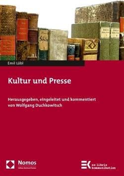 Kultur und Presse von Duchkowitsch,  Wolfgang, Löbl,  Emil
