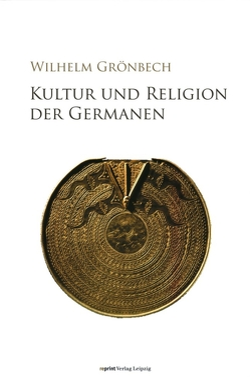 Kultur und Religion der Germanen von Beck,  Heinrich, Grönbech,  Wilhelm