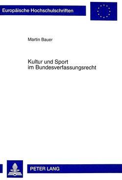Kultur und Sport im Bundesverfassungsrecht von Bauer,  Martin