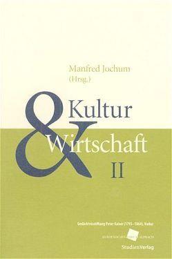 Kultur und Wirtschaft II von Jochum,  Manfred