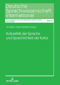 Kulturalität der Sprache und Sprachlichkeit der Kultur von Giessen,  Hans W, Zhao,  Jin