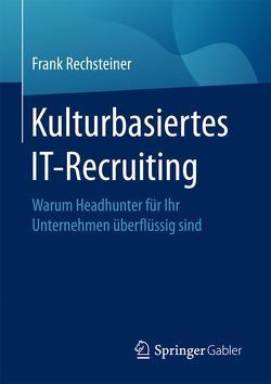 Kulturbasiertes IT-Recruiting von Rechsteiner,  Frank