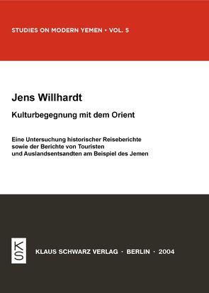 Kulturbegegnung mit dem Orient von Willhardt,  Jens
