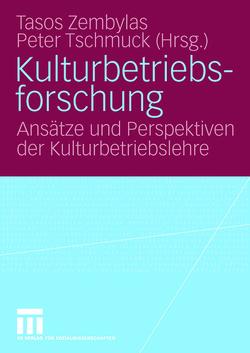 Kulturbetriebsforschung von Tschmuck,  Peter, Zembylas,  Tasos