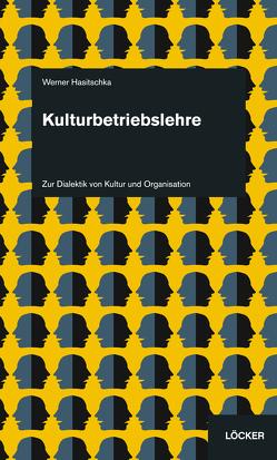 Kulturbetriebslehre von Hasitschka,  Werner