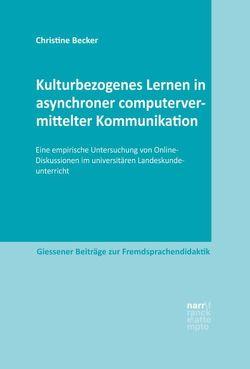 Kulturbezogenes Lernen in asynchroner computervermittelter Kommunikation von Becker,  Christine