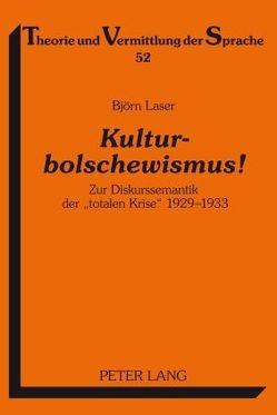 Kulturbolschewismus! von Laser,  Björn