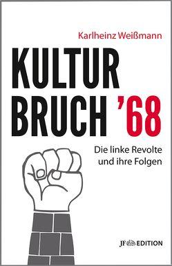 Kulturbruch '68 von Weissmann,  Karlheinz