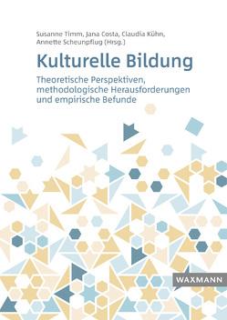 Kulturelle Bildung von Costa,  Jana, Kühn,  Claudia, Scheunpflug,  Annette, Timm,  Susanne