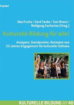 Kulturelle Bildung für alle! von Braun,  Tom, Fuchs,  Max, Taube,  Gerd, Zacharias,  Wolfgang