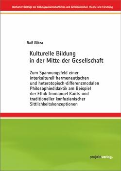 Kulturelle Bildung in der Mitte der Gesellschaft von Glitza,  Ralf