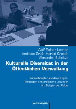 Kulturelle Diversität in der Öffentlichen Verwaltung von Grosch,  Harald, Groß,  Andreas, Leenen,  Wolf Rainer, Scheitza,  Alexander